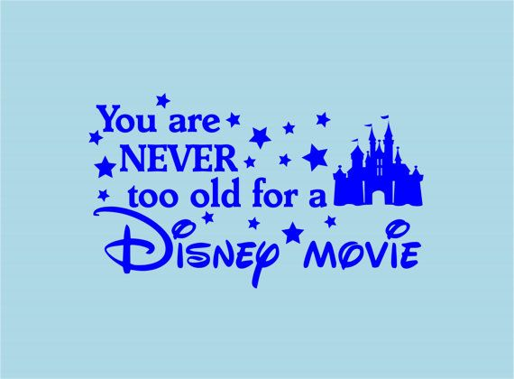 Never Too Old Disney Movie Disney Wall Quotes We Do Disney Decal