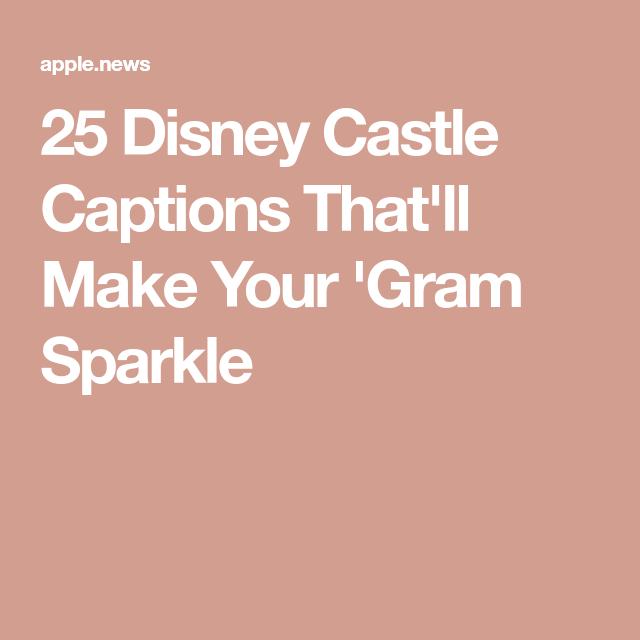disney castle captions that ll make your gram sparkle elite
