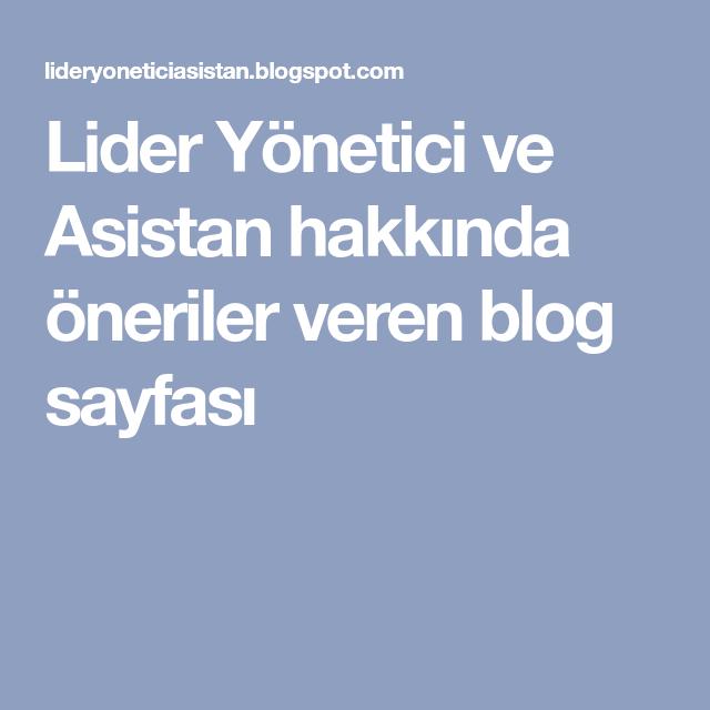 Lider Yonetici Ve Asistan Hakkinda Oneriler Veren Blog Sayfasi 2020 Blog Okuma Kitap