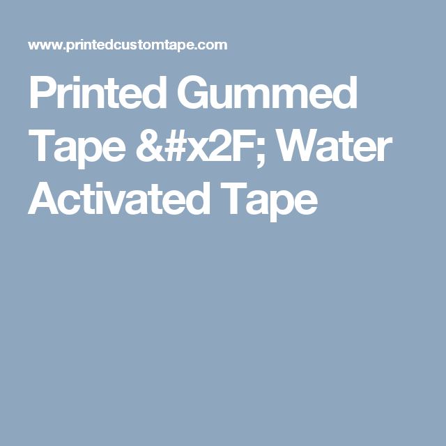 printed gummed tape water activated tape environmentally