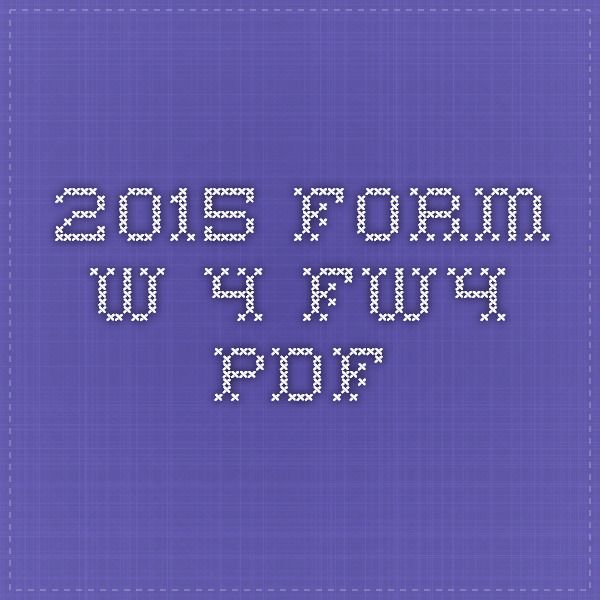 2015 Form W-4 - fw4pdf Business Related Pinterest Pdf - Service Forms In Pdf