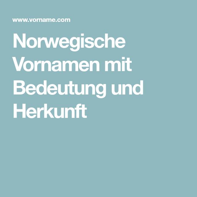 Norwegische Vornamen Mit Bedeutung Und Herkunft Vornamen Hawaiianische Vornamen Hollandische Vornamen