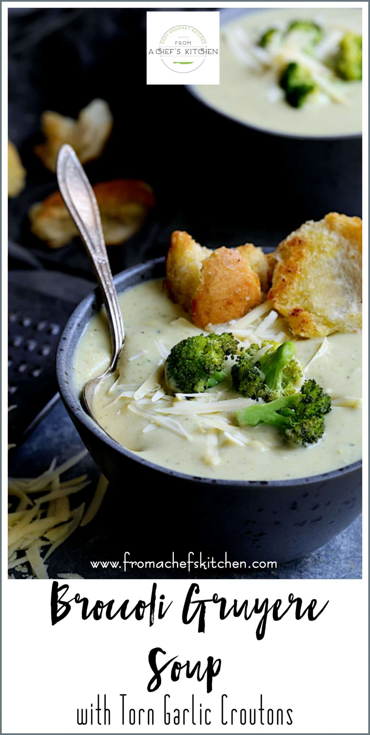 Broccoli Gruyere Soup with Torn Garlic Croutons Broccoli Gruyere Soup is an upscale twist on classic broccoli cheese soup thats elegant enough to serve at your next dinne...