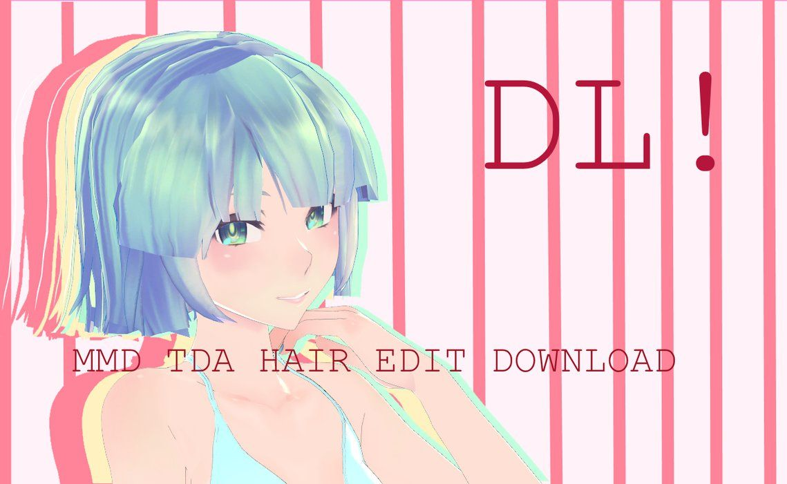 Tda Hair Edit Download by ReggieAndCheese | Mmd Clothes