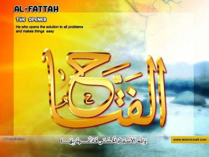 Al Fattah The Opener Beautiful Names Of Allah Names Of God In Islam Allah