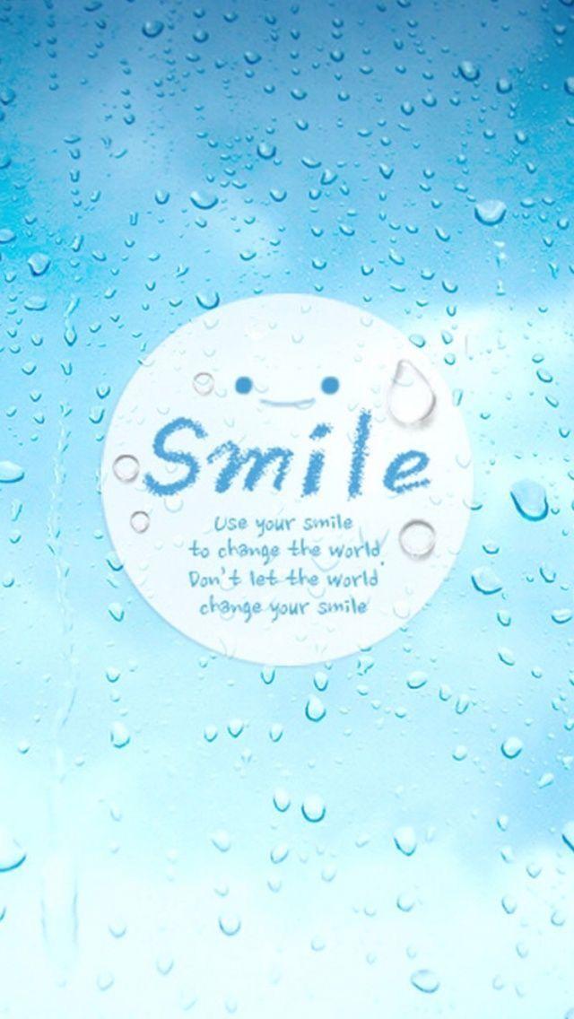 Smile Rain Blue Iphone Wallpaper Wallpaper Iphone Summer Cute Wallpapers Quotes Smile Wallpaper