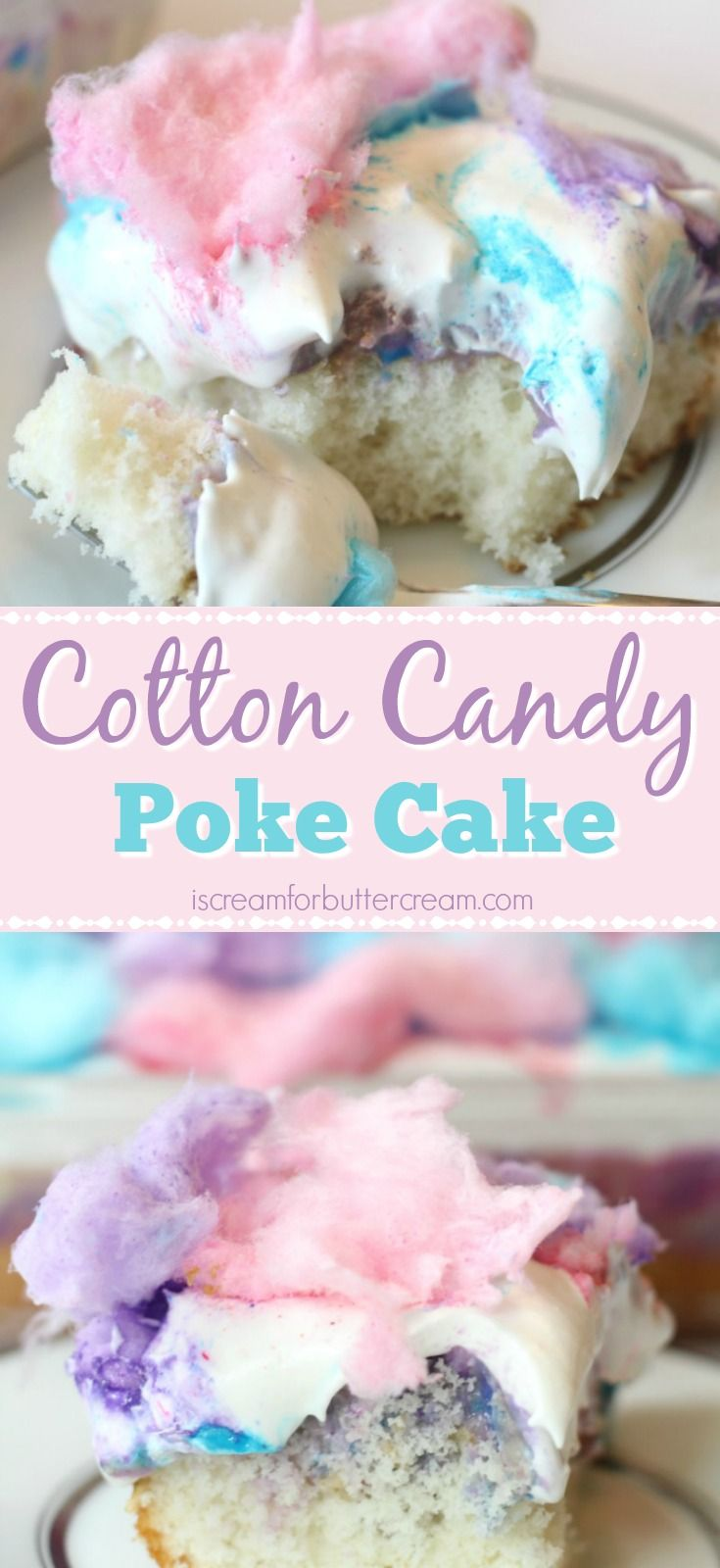 Cotton Candy Poke Cake Recipe I Scream For Buttercream Blog