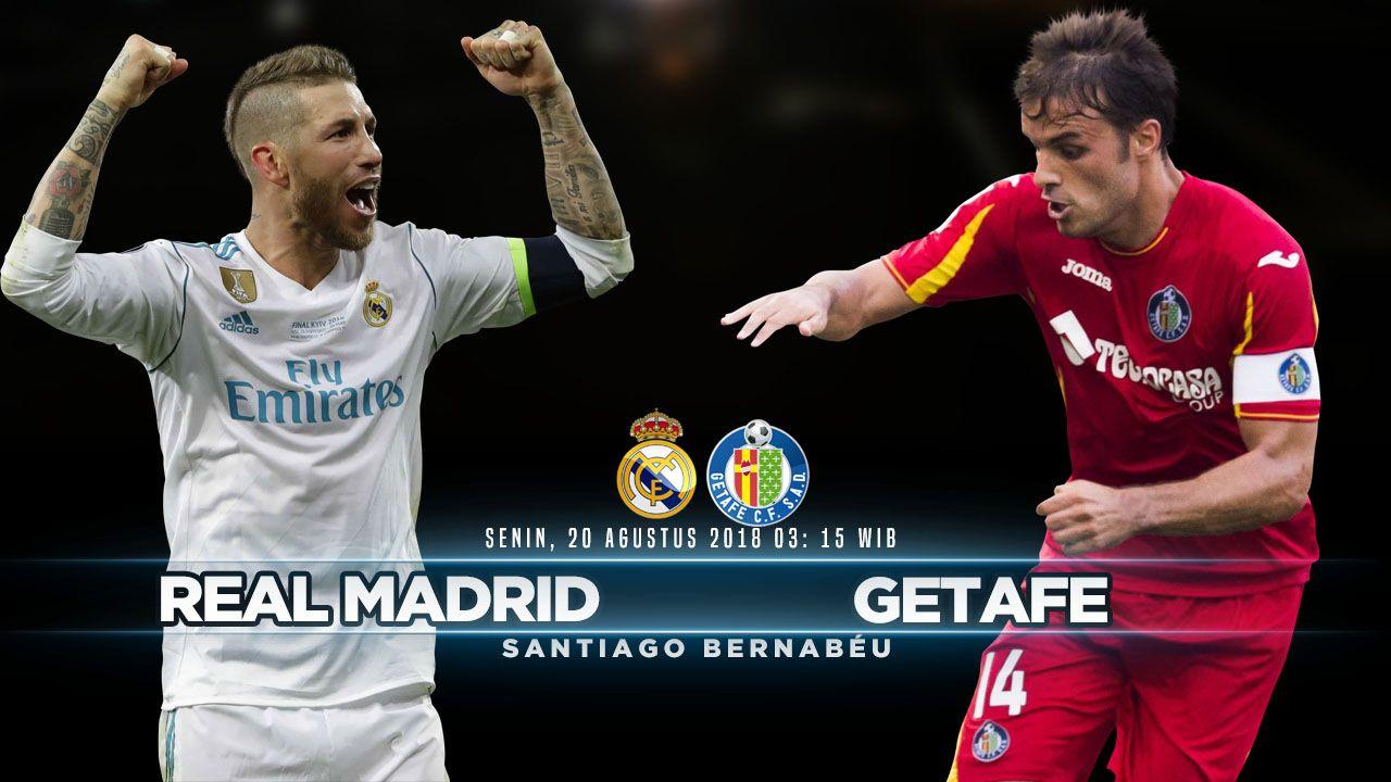 PREDIKSI REAL MADRID VS GETAFE 20 AGUSTUS 2018 Berita