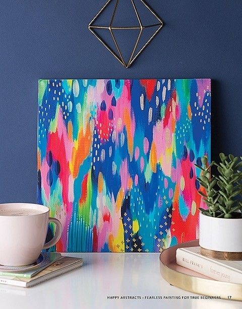 Happy Abstracts – Fearless Painting for True Beginners – Learn to Create Vibrant Canvas Art Str