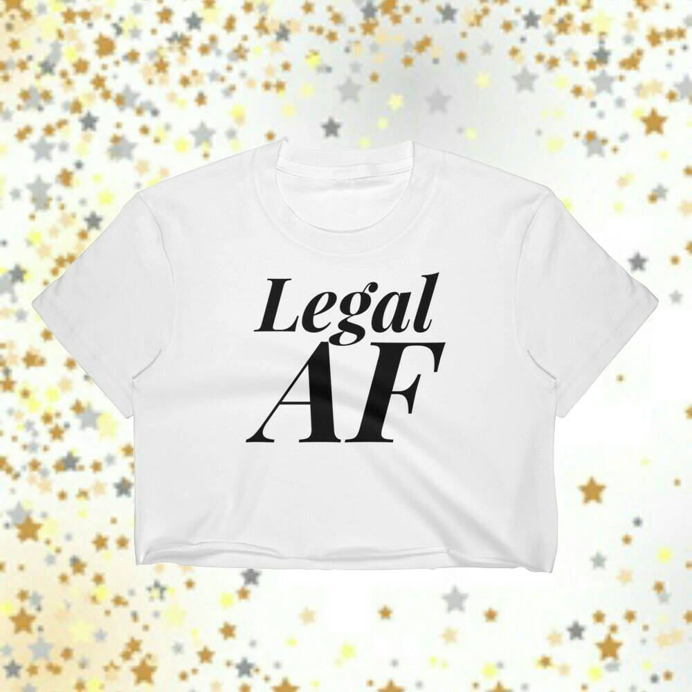 21st Birthday Girl Legal AF Crop Top Shirt Party Gift Drinking Shirts By MelmonSquad On