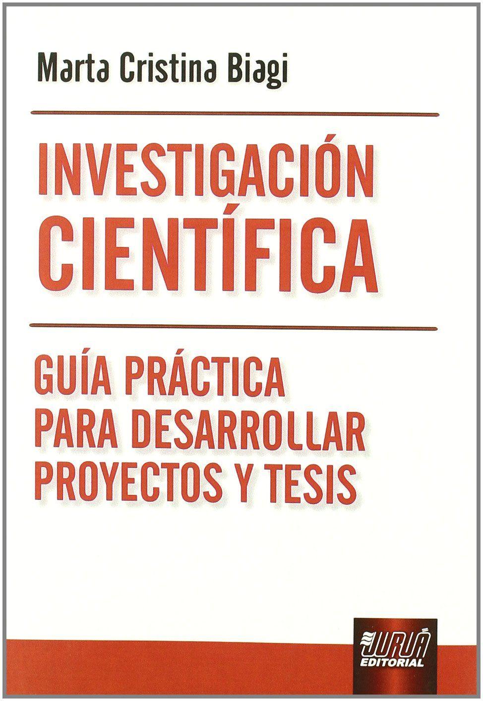 Investigacion Cientifica Guia Practica Para Desarrollar