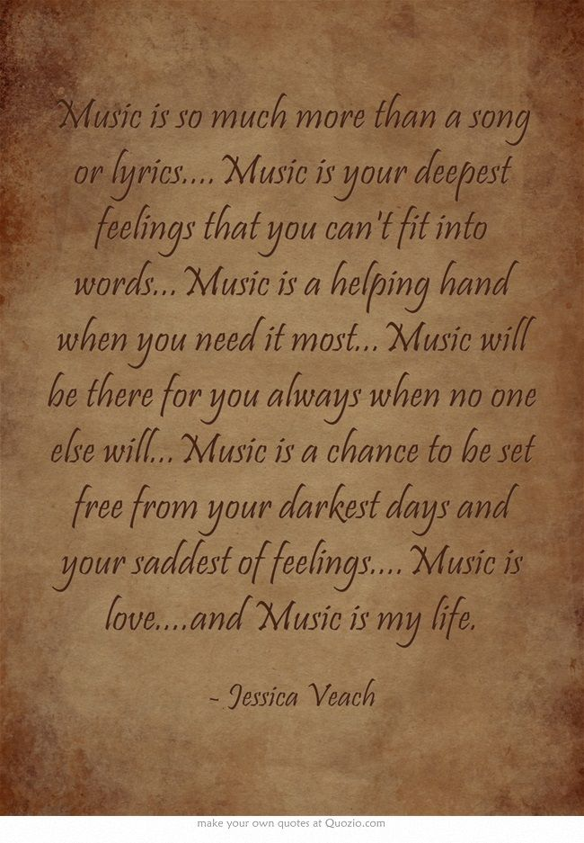Lyric much more lyrics : Music is so much more than a song or lyrics....Music is your ...