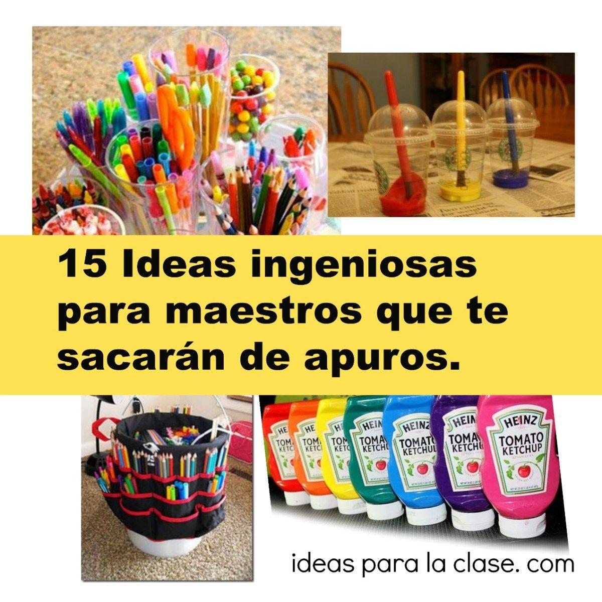15 Ideas ingeniosas para maestros.