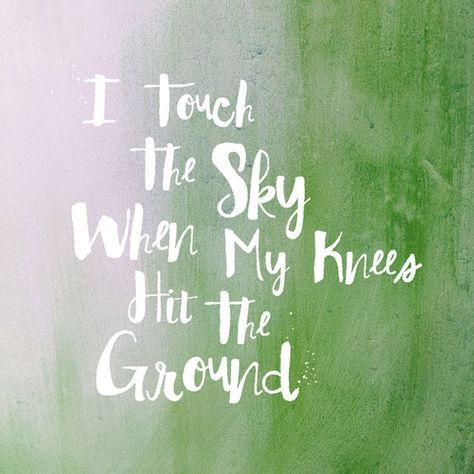 I Touch The Sky When My Knees Hit The Ground Christian Song