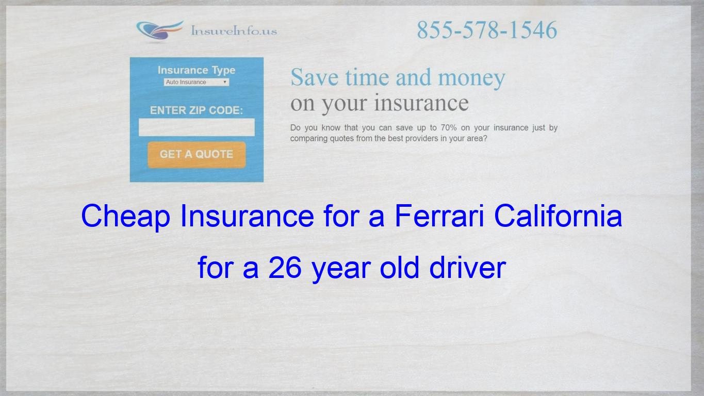 How To Get Cheap Car Insurance For A Ferrari California California