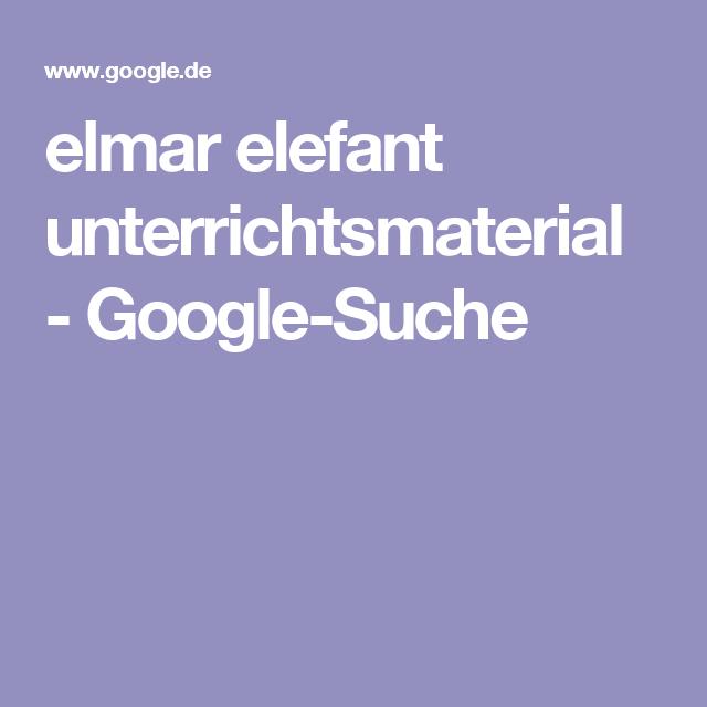 elmar elefant unterrichtsmaterial - Google-Suche | lantern | Pinterest