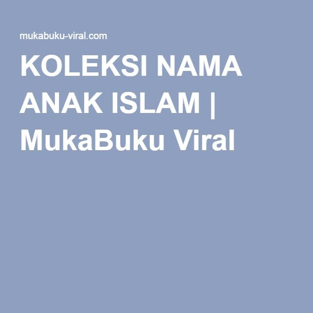 KOLEKSI NAMA ANAK ISLAM   MukaBuku Viral