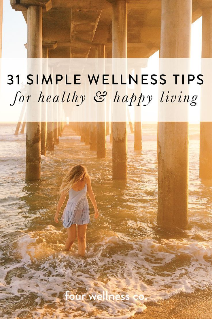 31 simple wellness tips for healthy & happy living // Simple, easy ways to live a healthy lifestyle:...