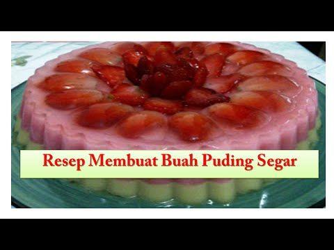 Resep Kue puding buah segar dan lezat - YouTube
