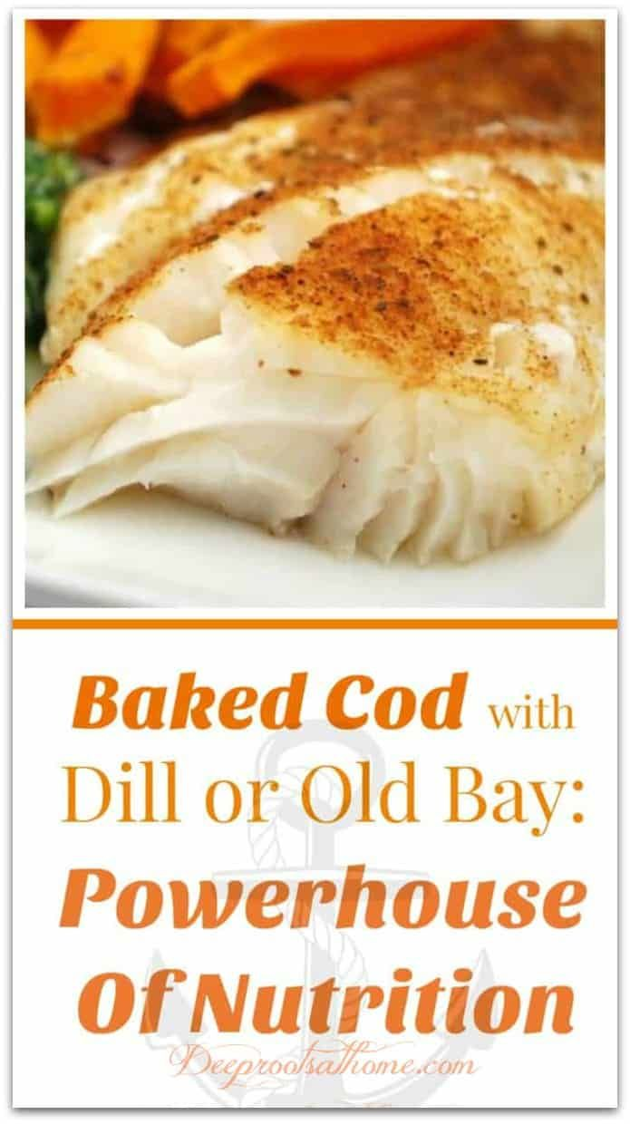 Baked Cod with Dill or Old Bay: Powerhouse Of Nutrition.  #food #recipes #fish #healthyrecipes #natu...