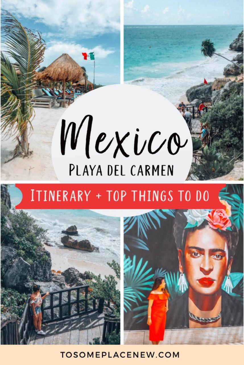 Best Playa Del Carmen Itinerary 4 5 Days With Images Mexico