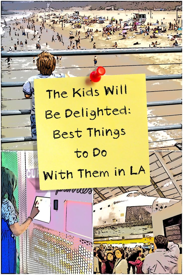 Fun activities for kids in los angeles los angeles with