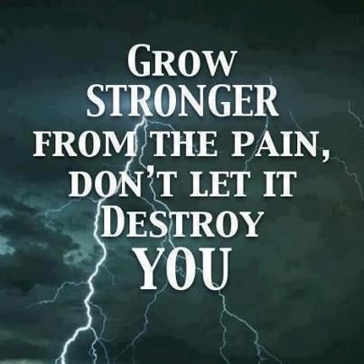 e79b50aae3fc981a0d113dc55ae708ac grow stronger from the pain life quotes quotes positive quotes,Motivational Memes Chronic Illness