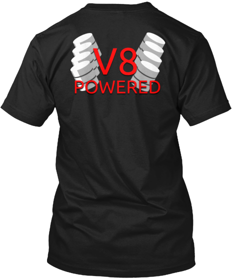 V8 Powered LIMITED EDITION   Teespring