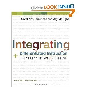 Integrating Differentiated Instruction Understanding By Design Connecting Content And Kids Ca Differentiated Instruction Curriculum Development Instruction