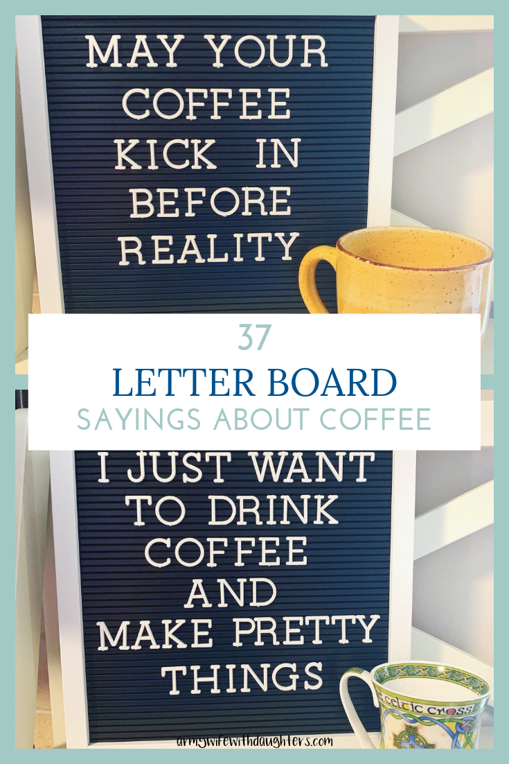 37 Funny Letter Board Sayings About Coffee - Army Wife With Daughters