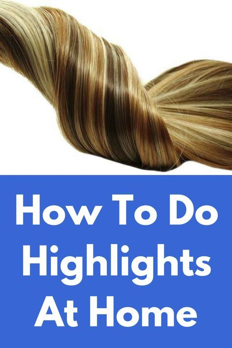 How To Do Highlights At Home Skin Care Pinterest