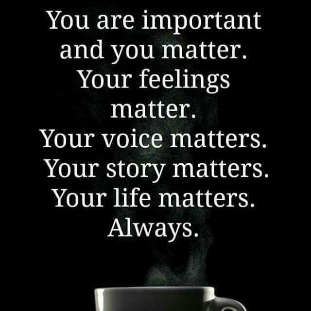 You matter | Abuse quotes, Answer quote, Inspirational quotes