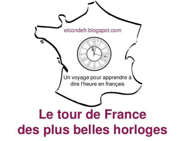 L'heure : Horloges de france by Virginia elcondefr via slideshare