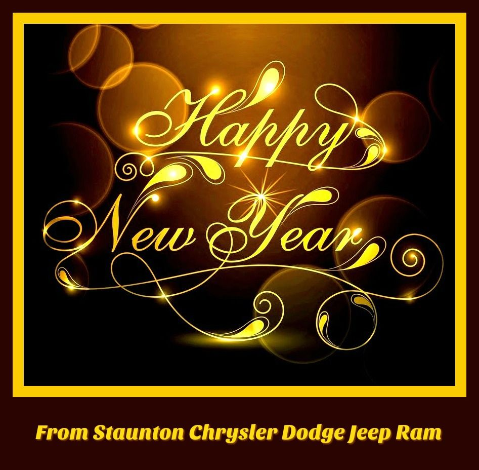 Happy New Year S From Staunton Chrysler Dodge Jeep Ram Happy