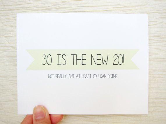 Funny 30th Birthday Card 30 Is The New 20 Not Really But At Least You Can Drink 30th Birthday Cards Funny 30th Birthday Cards 30th Birthday Funny