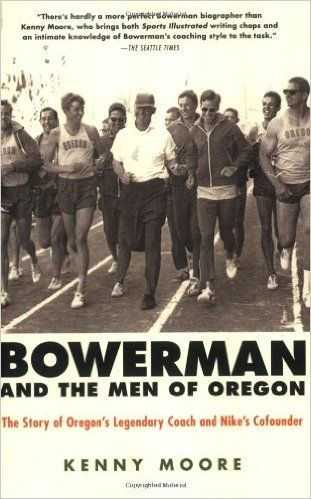 Bowerman And The Men Of Oregon PDF Free Download