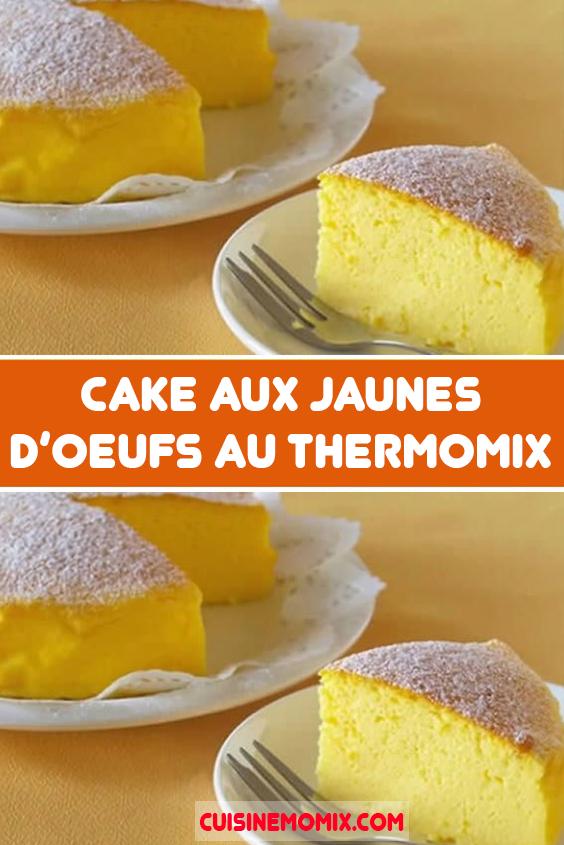 Cake Aux Jaunes D Oeufs Au Thermomix Recette Gateau Light Idee Recette Thermomix Recette Cake