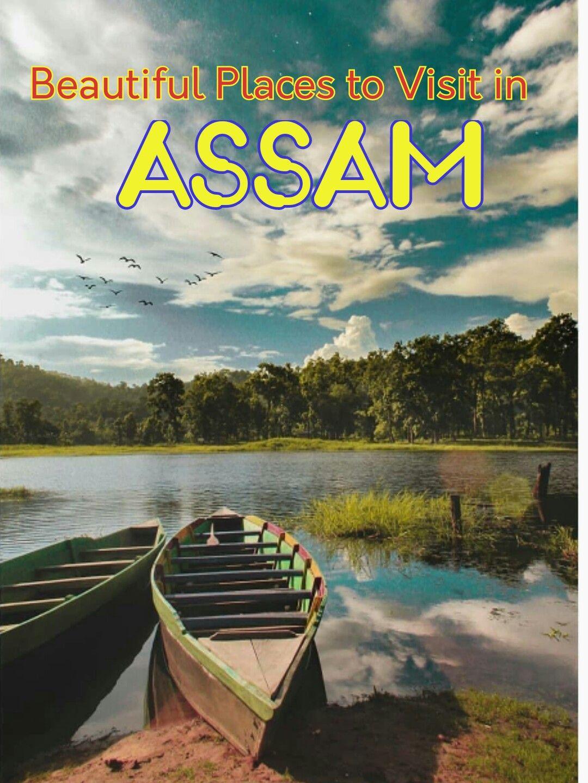 11 Best Tourist Places to Visit in Assam Tourist places