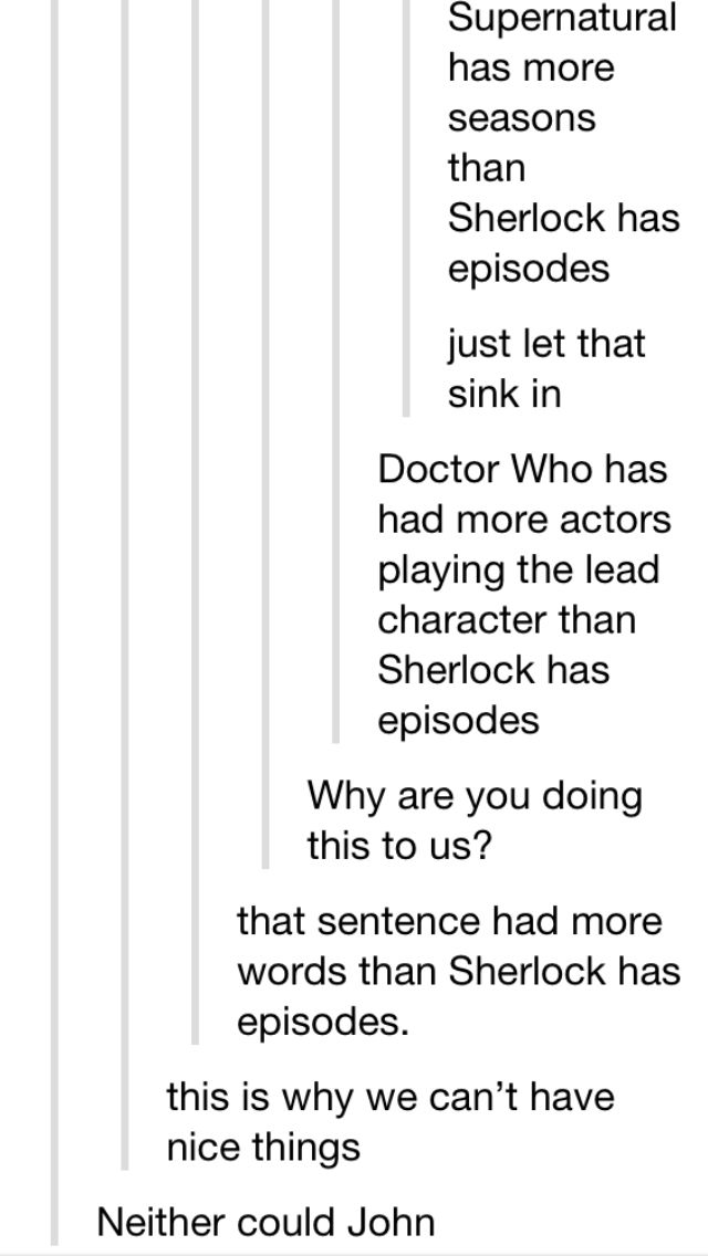 """Doctor Who has had more actors playing the lead character than Sherlock has episodes"" - nearly twice as many, I might add. :/"