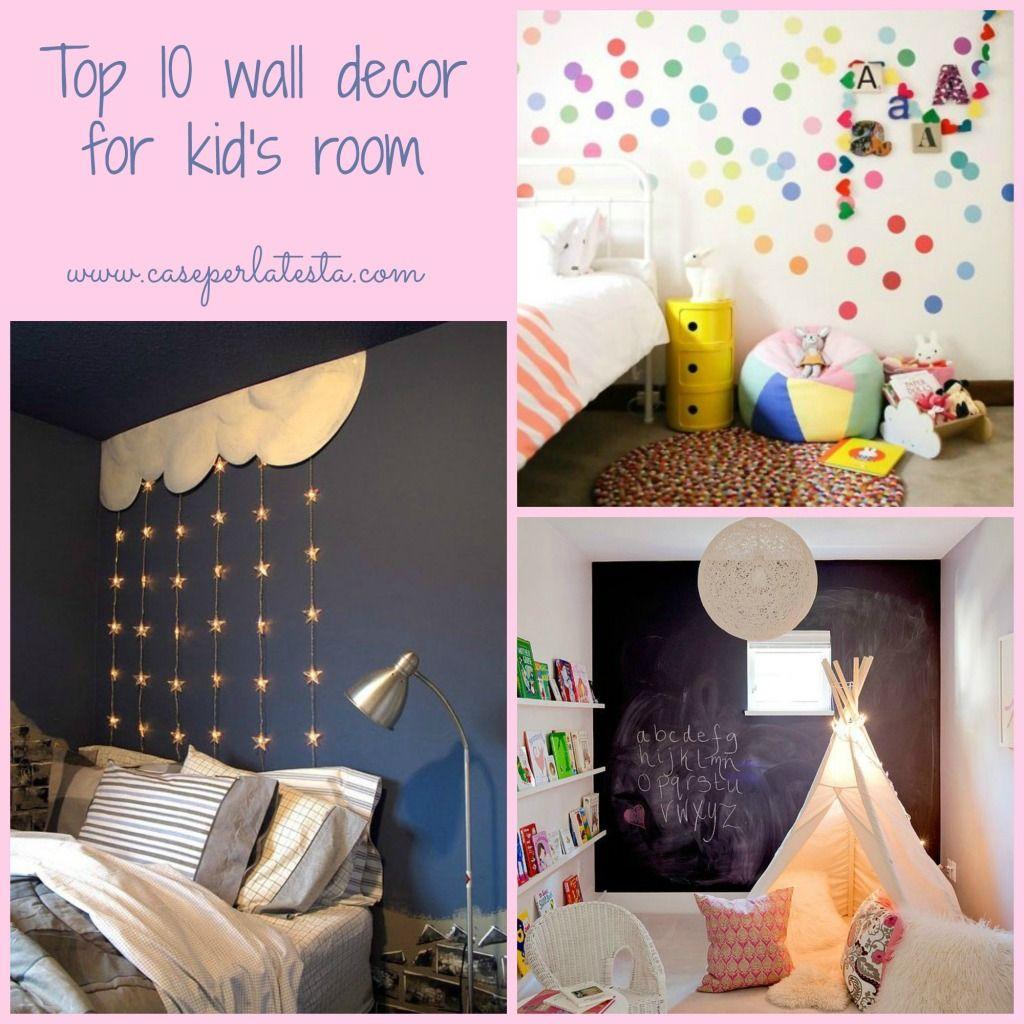 10 idee per decorare le pareti delle camerette dei bambini 10 ideas to decorate kid 39 s bedrooms - Idee per camerette bimbi ...