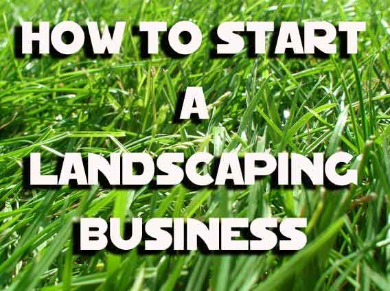 Tips And Resources For All Types Of Lawn Care Landscaping Mowing Design More How To Start A Business