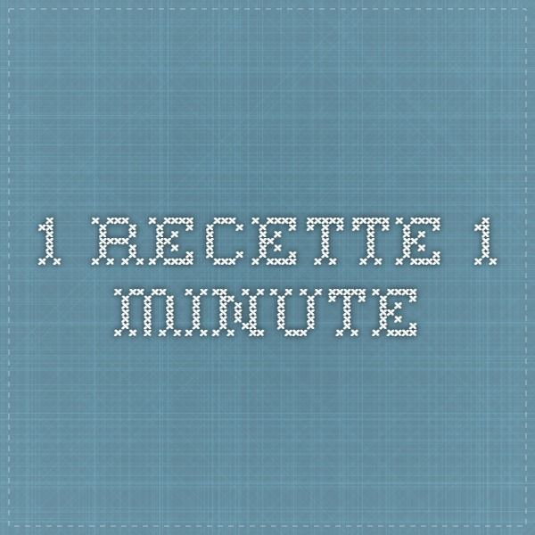 1 recette 1 minute
