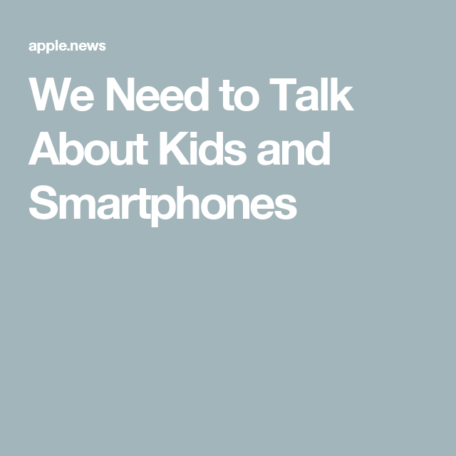 We Need To Talk About Kids And >> We Need To Talk About Kids And Smartphones Time Depression