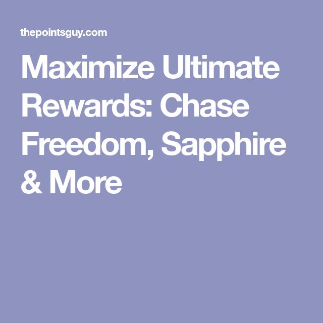 Maximize Ultimate Rewards Chase Freedom Sapphire More Chase Freedom Chase Ultimate Rewards Chase Freedom Card