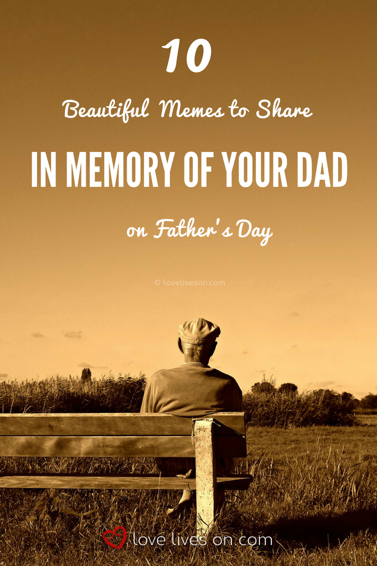 Remembering Dad On Father S Day Memes To Share Dad Memorial Quotes Remembering Dad Fathers Day Quotes