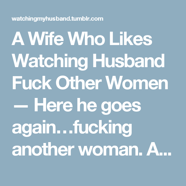 Woman Another Watches Husband Wife With