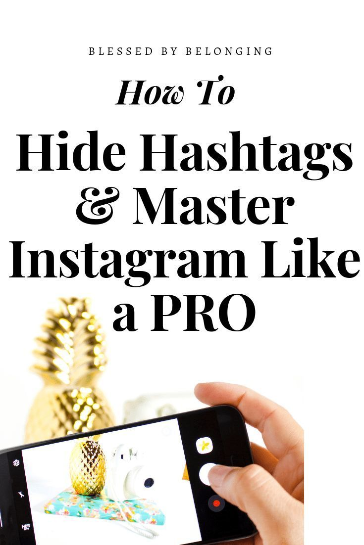 How to hide hashtags master instagram like a pro