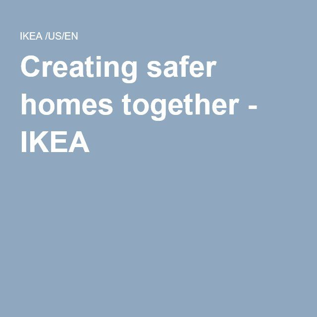 Creating Safer Homes Together Ikea Home Safes Create Children