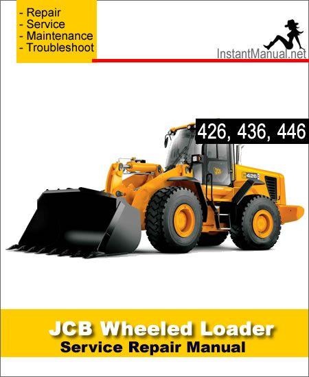 download jcb 426 436 446 wheel loader shovel service repair manual rh pinterest com JCB 260 JCB Equipment