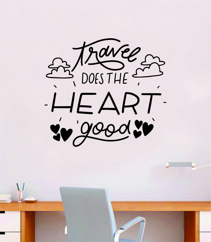 Travel Does the Heart Good Quote Wall Decal Sticker Bedroom Room Art Vinyl Inspirational Motivational Teen School Baby Nursery Kids Office Adventure - yellow